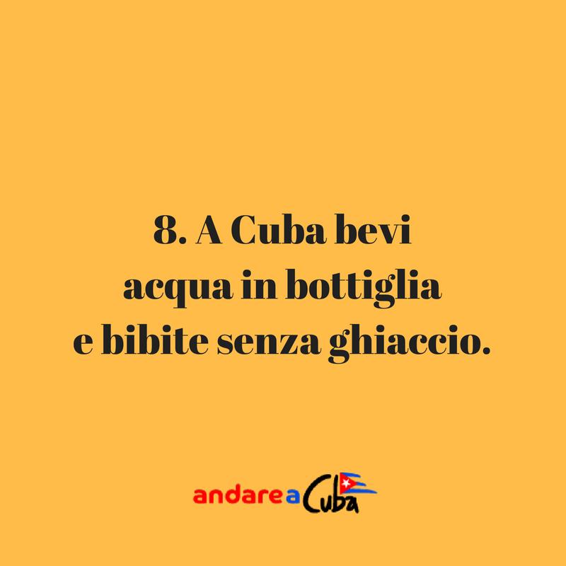 Consigli su Cuba: a Cuba bevi acqua in bottiglia e bibite senza ghiaccio